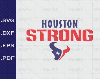 Houston Strong, SVG, DxF,  EPS,  PDF, Vector, Silhouette Studio, clipart, scal, Design for T-shirts and Decals