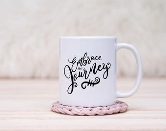 Embrace the Journey Mug // Gift For Her, Planner Gift, Mother's Day Gift