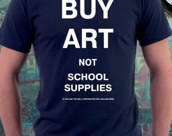 Buy Art Not School Supplies [Free Shipping] (Phew! T-Shirts)