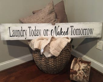Laundry Today or NAKED Tomorrow, laundry sign, funny sign, housewarming, Laundry room sign, funny laundry sign, laundry signs Decor