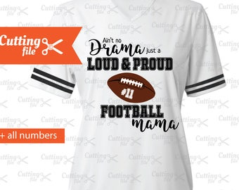 Ain't no drama just a loud and proud Football Mama SVG DXF PNG Eps Cutting File, Football mama T-shirt  Vinyl cut file Cricut silhuette