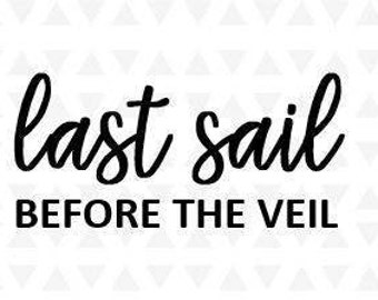 Last Sail Before The Veil SVG - Instant Download