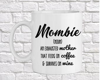 Mombie Mug, Funny Mothers Day Gift, Baby Shower Gift