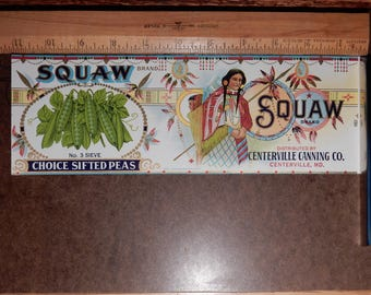 """Vintage Squaw Brand """"Choice Sifted Peas"""" Centerville Canning Co. Centerville, MD."""
