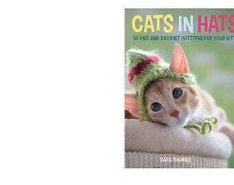 Cats in Hats: 30 Knit and Crochet Hat Patterns for Your Kitty (eBook Instant Delivery)