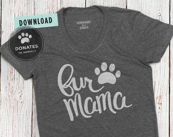 Fur Mama SVG | Paw SVG |  Fur Mom SVG | Dog Mom Svg | Cat Mom Svg | Cat Paw Dog Paw Svg Pet Animal Lover Digital Cut File for Cricut Jpg Dxf