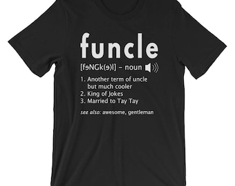 Mens Funcle Shirt Funny Uncle Definition T-Shirt Uncle Gift - Tay Tay Edition