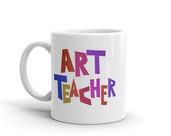 Art Teacher Mug - Art Teacher Gift for Art Teacher Coffee Mug - Art Teacher Coffee Cup - Art Professor - Art Teacher Teacup Art Teacher Tea