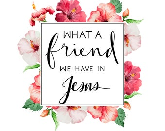 What a Friend We Have in Jesus - Digital download