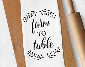 Farm To Table Tea Towel, Farmhouse Tea Towel, Flour Sack Tea Towel, Dish Towel, Kitchen Towel, Farmhouse Decor, Housewarming Gift