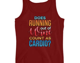 Does Running Out of Wine Count as Cardio Ladies' Tank;.Runners, Marathon Runners Jogging, or at your local Bar or Lounge.