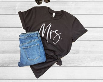 Mrs Shirt Bride T Shirt, Wedding T Shirt, Graphic T Shirt, Shirt, Womens T Shirt, Customized Shirt, Bridal Party, Proposal, Bachelorette Par
