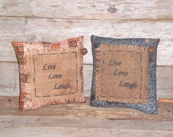 Choose 1 Live Love Laugh Faux Patchwork or Blue Floral Rustic Country Grungy Mini Pillow Shelf Sitter Cupboard Tuck Ornie Bowl Filler
