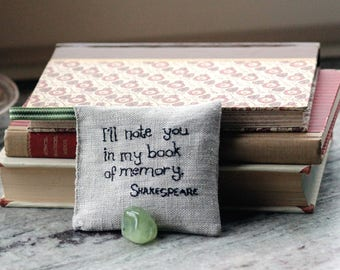 I'll note you in my book of memory - Shakespeare Lavender sachet in linen with embroidered text