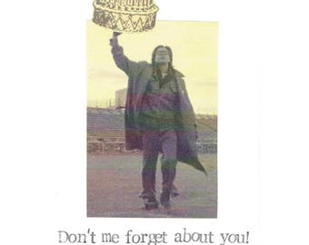 Don't Me Forget About You Breakfast Club Birthday Card   Funny 80's Movie Brat Pack Humor Weird Hipster Men Women