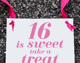 Sweet 16 Banner Sixteen Is Sweet Take A Treat | Birthday Party Decor 16th Bday Candy Table Dessert Station | Hanging Sign 1360 BB