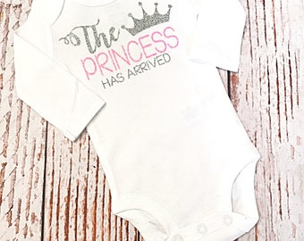 The Princess has Arrived Bodysuit- Baby Girl Coming Home Outfit- Coming Home Outfit- Baby Girl Outfit- Princess Has Arrived- Hospital Outfit