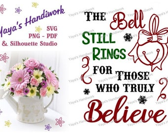 The bell still rings for those who still believe - Digital file - INSTANT DOWNLOAD - svg, Silhouette studio,  png & pdf - cut or print