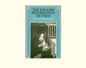 The English Reformation Revised, Historiography, Tudor History, Essays Edited by Christopher Haigh, Cambridge University Press, Vintage Book