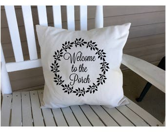 Welcome To The Porch |  Pillow Cover | Porch Decor | Throw Pillow Cover | Farmhouse Pillow Cover | Spring Decor | Vine Wreath | 22624