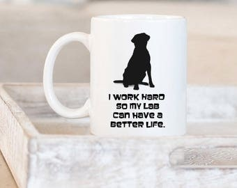 Lab Dog Gift, Coffee Cup, Personalized Dog Lover Gifts With Your Pets Name, Custom Dog Owner, Lab Dog Mom, Lab Dog Dad, Work Hard Labrador