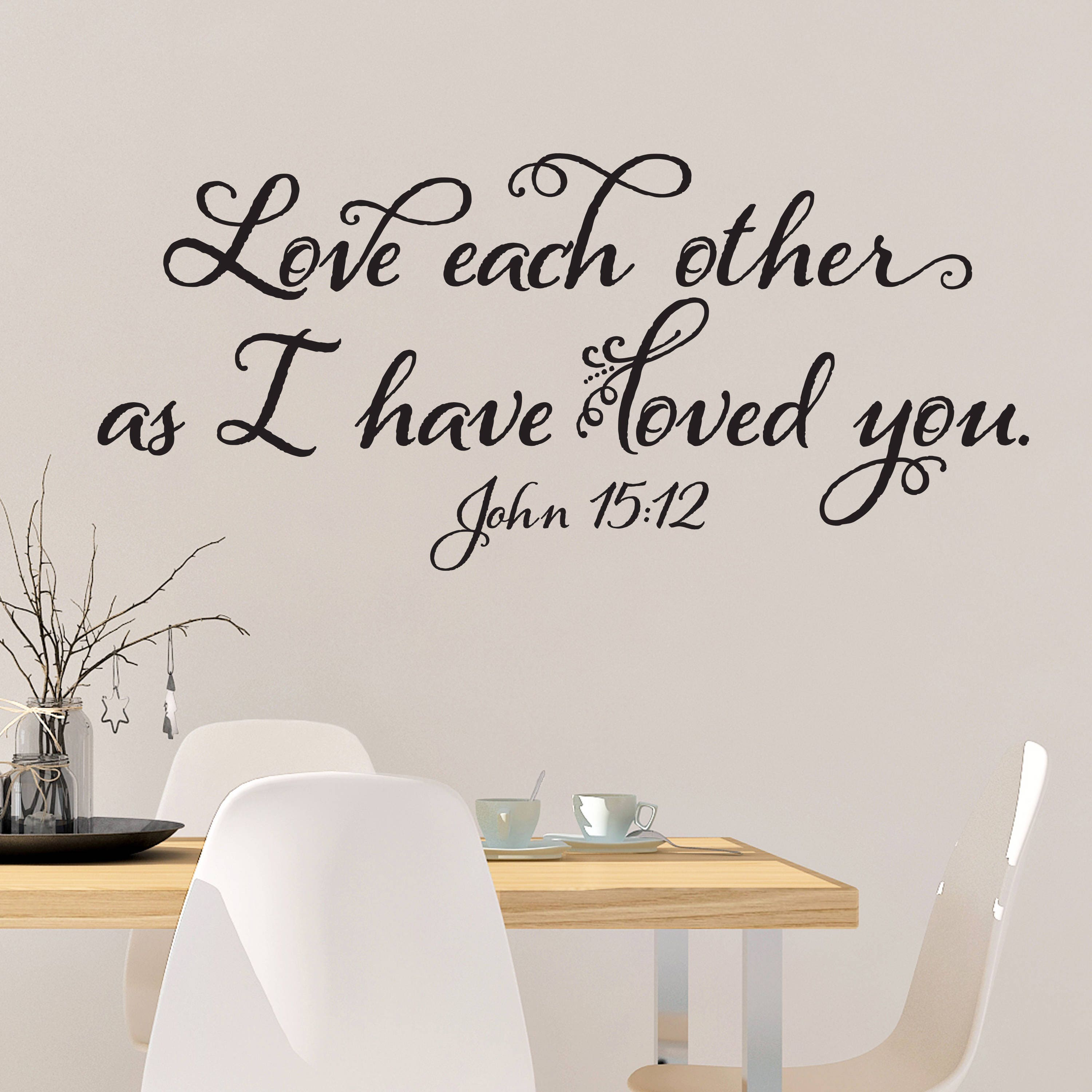 John 15:12 Love Each Other As I Have Loved You Bible Verse