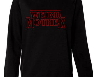 PRESALE - NEW Ladies Fit Weird Mother Stranger Thing mashup