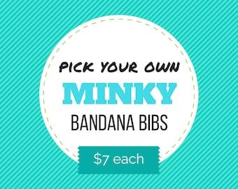 Pick your own MINKY BANDANA BIBS from over 175 fabrics - minky color will vary