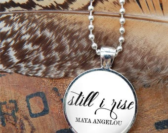 Still I Rise Pendant, Still I Rise Glass Necklace, Maya Angelou Quote Pendant, Inspirational Quote Pendant, Typography Pendant