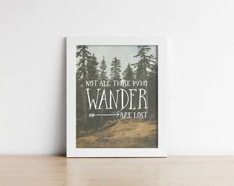 Rustic Art Print - Not All Those Who Wander Are Lost - Inspirational - Shipped Print - Gallery Wall - Photography - Quote - SKU:179