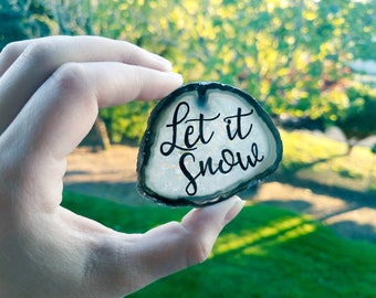 Let it snow lettered agate slice - Christmas wreath hand painted - Natural Christmas decor - crystal paperweight -Winter Christmas carol art