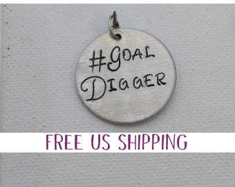 Goal Digger, Empowerment Quote, #goaldigger, Handstamped Pendant, Gift for a friend, Graduation Gift, New Business Gift, Entrepreneur Gift