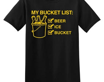 My Bucket List: Beer, Ice, Bucket Funny Mens T-shirt Apparel