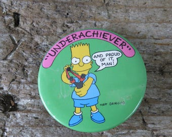 """Vintage Bart Simpson Button- Underachiever and proud of it man- 1 1/2"""" button"""