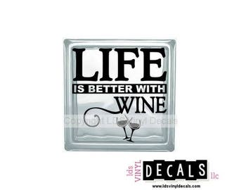 LIFE Is Better With WINE - Food and Drink Vinyl Lettering for Glass Blocks - Craft Decals