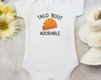 Taco 'Bout Adorable, Funny Taco Baby Shirt, Taco Baby Gift, Funny Onesies® Bodysuit, Taco Baby Clothes, Unisex Newborn Baby Shower Gift