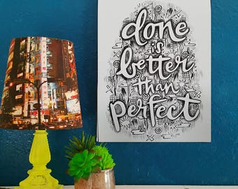 Done is Better Than Perfect - Artist Print