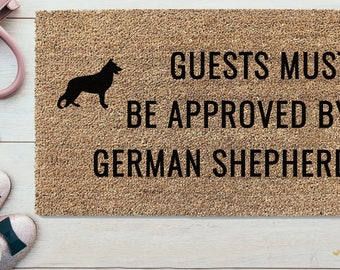 "Doormat  - ""Guests must be approved by German Shepherd"" Welcome Guests"