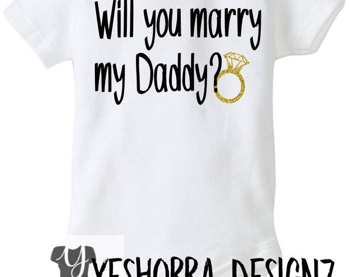 Will You Marry My Daddy Baby Onsie, Marriage Proposal Onsie, Unique Marriage Proposal, Will You Marry Me
