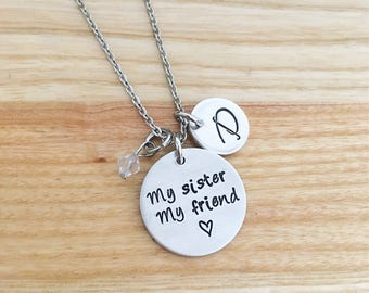 My sister My friend - Hand stamped Necklace - Personalized gift for sister - Best Friend Necklace - Initial Necklace - Christmas gift