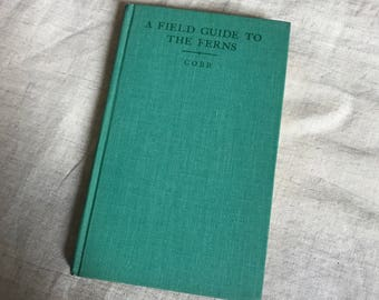 Vintage Book A Field Guide To The Ferns And Thier Related Families Of Northeastern And Central North America by Boughton Cobb Hardcover 1963