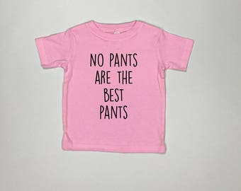 No pants are the best pants, funny kids shirt, toddler shirts, infant shirts, kids birthday shirt, funny toddler shirts, wild child
