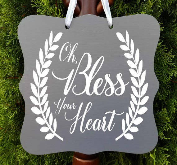Oh, Bless Your Heart Sign, Farmhouse Sign, Kitchen Decor, Door Sign, Wall Art, Door Hanger, Entryway Sign, Country Sign, Wreath Sign