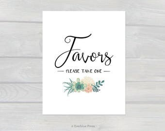 Favors Sign Printable- Succulent Flowers | 8x10 11x14 PDF | Instant Download | Rustic Wedding Decor Baby Shower Favors Table Please Take One