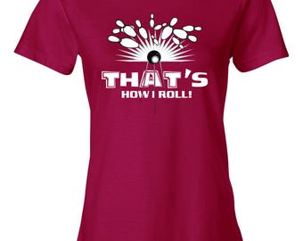 Ladies - That's How I Roll! Bowling Tee - FREE SHIPPING