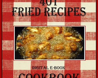 401 Delicious Fried Food Recipes E-Book Cookbook Digital Download
