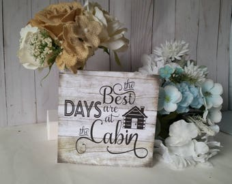 Wooden cabin sign, the best days wood sign, cabin decor, cabin signs, cabin gifts, country cabin decor, country home decor
