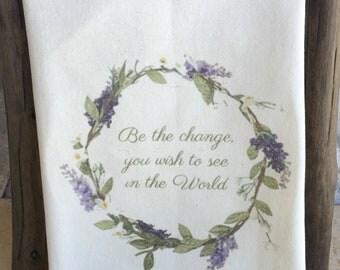 Be The Change Kitchen Towel,Whimsical Dish Towel,Be The Change Tea Towel,Be the Change You Wish To See In the World Dish Towel