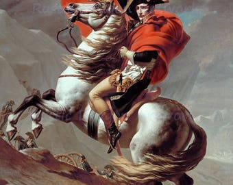 "Jacques David ""Napoleon Crossing the Alps"" Napoleon Bonaparte French Revolution French Military 1801 Reproduction Digital Print"