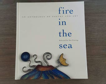 Fire in the Sea / Anthology of Poetry and Art / Vintage Book